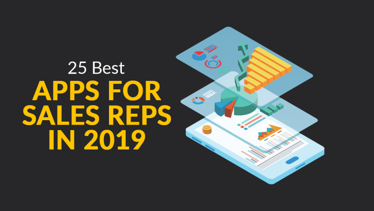 25 Best Apps for Sales Reps in 2019