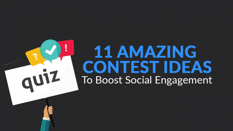 11 Amazing Contest Ideas to Boost Social Engagement