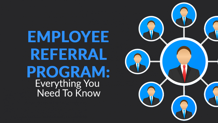 Employee Referral Program: Everything You Need To Know