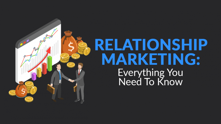 Relationship Marketing: Everything You Need to Know