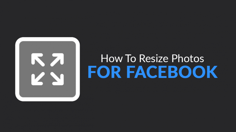 How To Resize Photos For Facebook