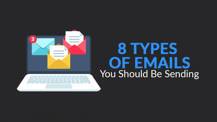 8 Different Types Of Emails You Should Be Sending